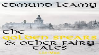 Golden Spears, and other Fairy Tales   Edmund Leamy   Myths, Legends & Fairy Tales   English   2/2