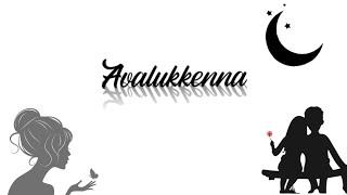 Avalukkenna ❤️ Lyric video ❤️ Tamil lyrical video ❤️ Tamil whatsapp status