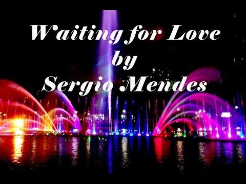 Waiting For Love (lyrics) - Sergio Mendes