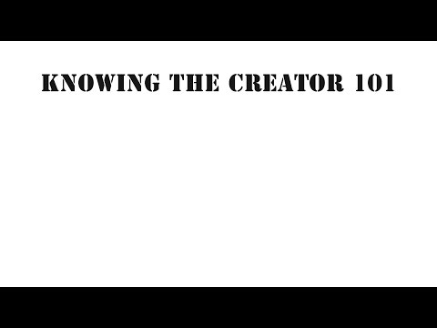 Knowing The Creator 101 - Episode Four - Natural Science of Creation