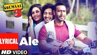 Lyrical : Ale Video | Golmaal 3 | Ajay Devgn, Kareena Kapoor, Arshad Varsi
