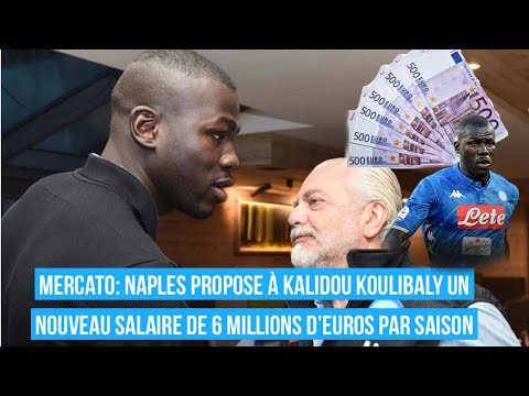 Mercato: Naples propose à Kalidou Koulibaly un nouveau salaire de 6 millions d'euros par saison