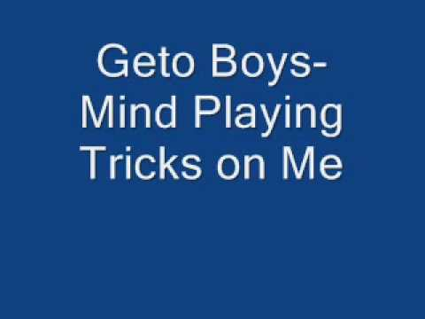 Geto BoysMind Playing Tricks on Me