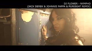 Dj Flower - Nympho (Jack Derek & Johnnie Pappa & Purebeat Remix)