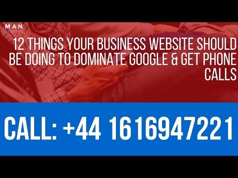 Freelance SEO Consultant Manchester | MAN DIGITAL | 12 Things To Dominate Google and Get Phone Calls