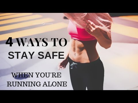 Best 4 Ways to Stay Safe When You're Running Alone & Walking Safety Tips