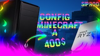 config PC Minecraft a 400$