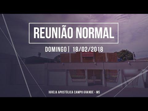 Igreja Apostólica - Reunião Normal - 18/02/2018 - Campo Grande - MS