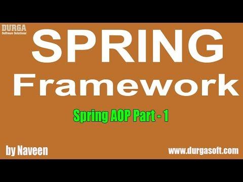 Spring Framework   Spring AOP( Part  - 1) by Naveen