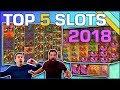 TOP 5 - Best Slots of 2018