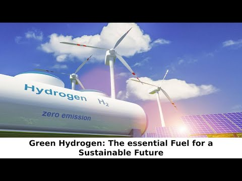 Hydrogen : The Essential Fuel for  a Sustainable Future