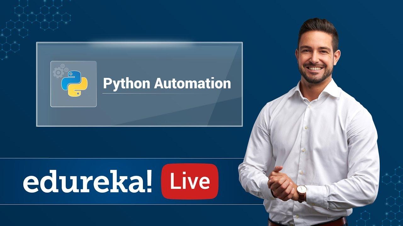 Download Python Automation Tutorial | Python Automation Projects | Python Certification Training | Edureka