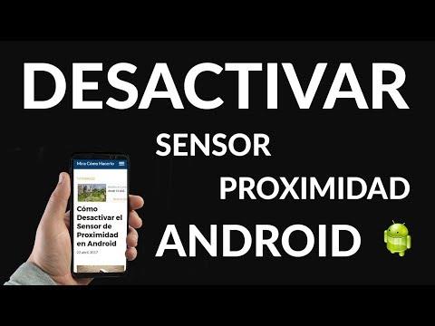 Cómo Desactivar el Sensor de Proximidad en Android