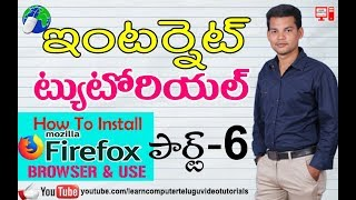 Internet Tutorial in Telugu 06 | How to Download and Install Mozilla Firefox in Telugu