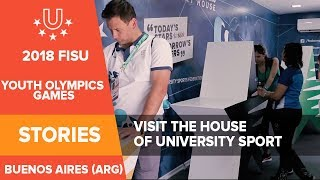 Your chance to visit the House of University Sport in the Youth Olympic Park! - FISU 2018