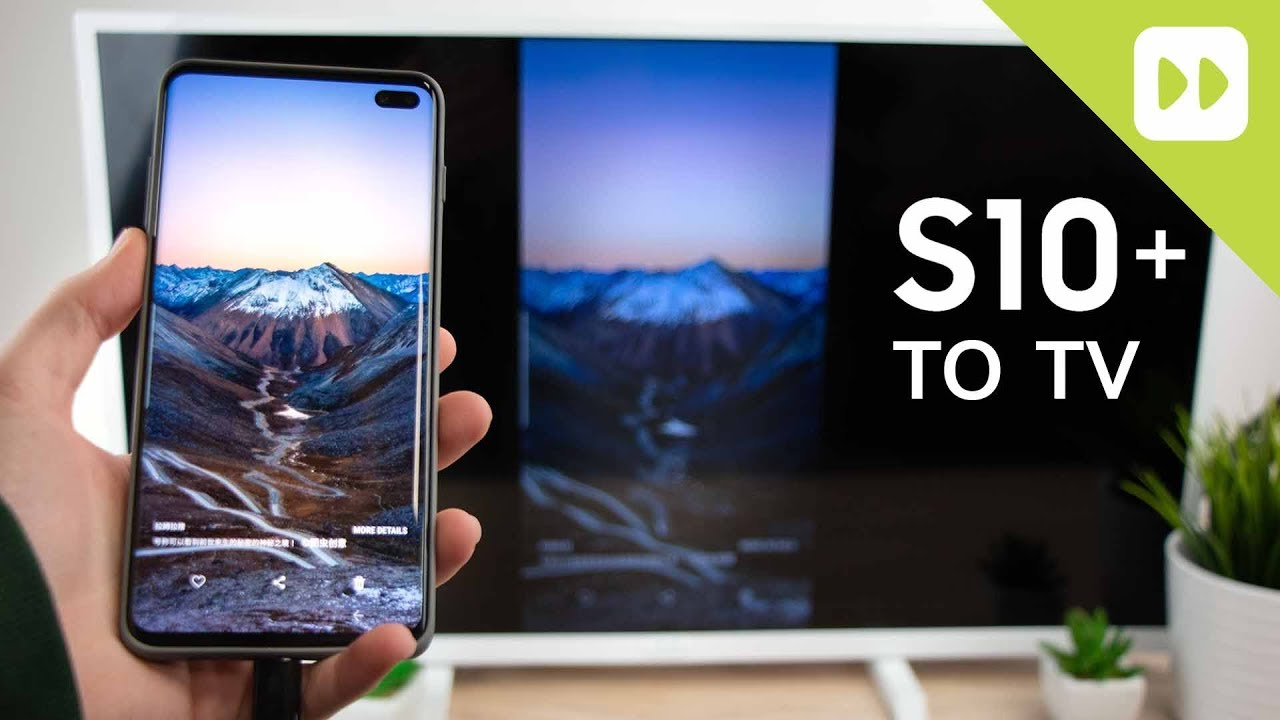 How to connect Galaxy S10 Plus to TV | Mobile Fun Blog