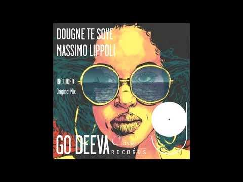 Massimo Lippoli Dougne Te Soye Original Mix