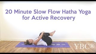 20 Minute Slow Flow Hatha Yoga for Active Recovery