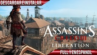 Descargar e Instalar Assassin's Creed Liberation HD | Full | Español | PC | HD
