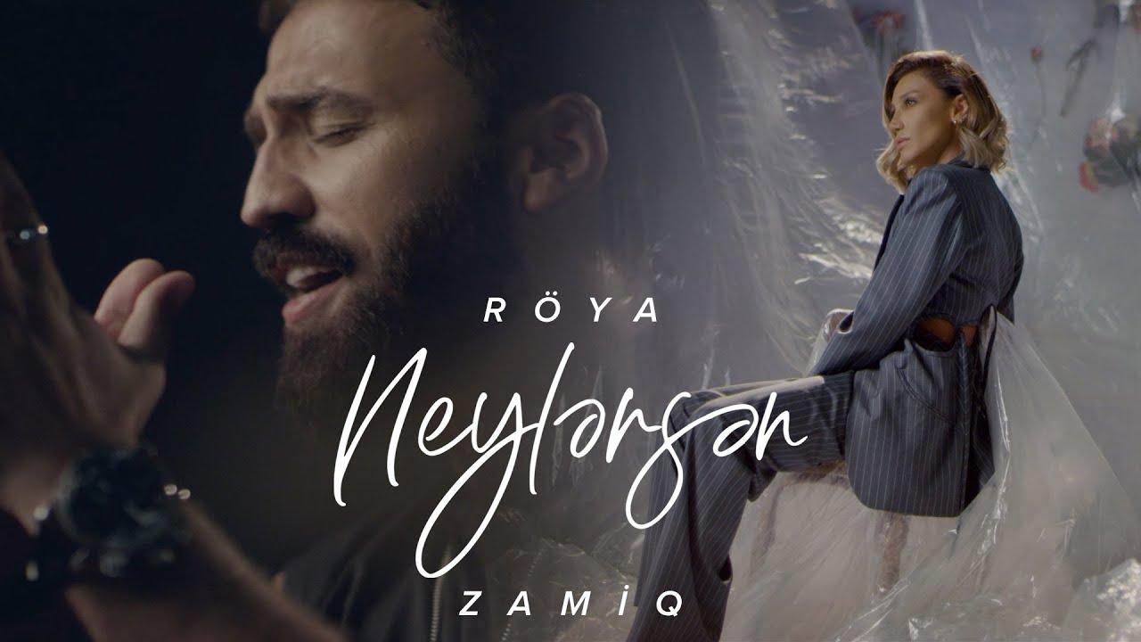 Zamiq Hüseynov ft. Röya — Neylərsən (Rəsmi Klip) | 2021