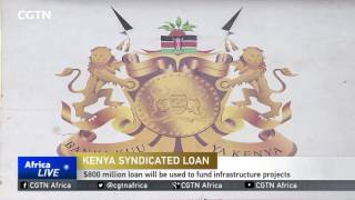 Kenya to use $800 million loan to fund infrastructure projects
