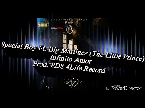Special Boy Ft Big Martinez The Little Prince - Infinito Amor Prod PDS 4Life Record