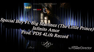 Baixar Special Boy Ft. Big Martinez (The Little Prince) - Infinito Amor (Prod. PDS 4Life Record)