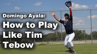 How to Play Baseball Like Tim Tebow
