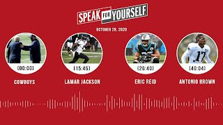 Cowboys, Lamar Jackson, Eric Reid, Antonio Brown (10.28.20) | SPEAK FOR YOURSELF Audio Podcast