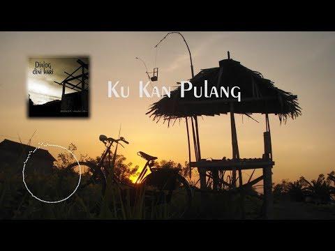 Dialog Dini Hari - Ku Kan Pulang (Unofficial Lyric)