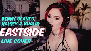 benny blanco, Halsey & Khalid - Eastside (Live Cover)