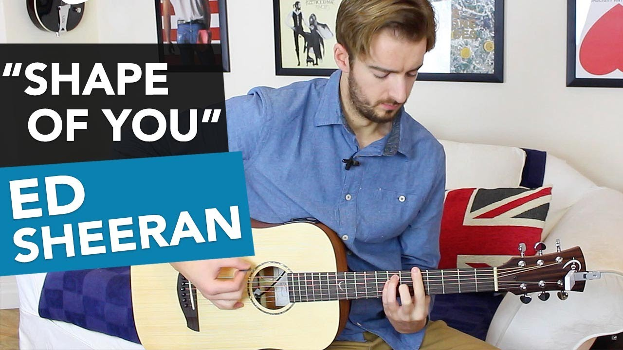 Shape Of You Ed Sheeran Guitar Lesson Tutorial How To Play