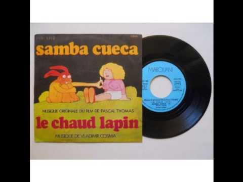 le chaud lapin ( samba cueca ) vladimir cosma  1974