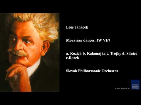 Leos Janacek, Moravian dances, JW VI/7, a. Kozich b. Kalamajka c. Trojky d. Silnice e. Rozek