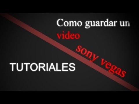 Descargar Video Tutorial | Sony Vegas pro 11 | Como guardar un video | Render settings