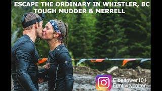 ESCAPE THE ORDINARY IN WHISTLER, BC - TOUGH MUDDER & MERRELL