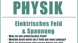 PHYSIK - Elektrisches Feld/Spannung
