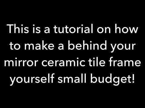 How to DIY make your bathroom mirror frame with ceramic tiles the easy way!