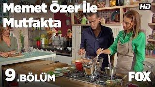 Memet Özer ile Mutfakta 9.Bölüm - Zeynep Ilıcalı