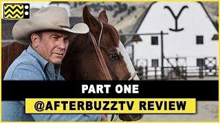 Yellowstone Season 1 Part One Review & After Show