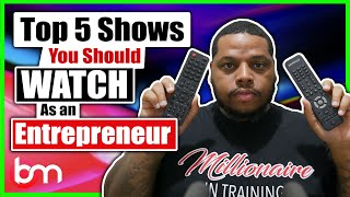 Top 5 Shows Every Entrepreneur Should Watch