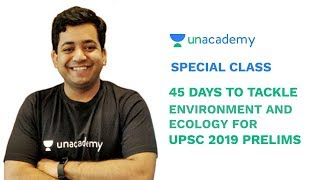 Special Class - 45 days to tackle Environment and Ecology for UPSC 2019 Prelims - Roman Saini