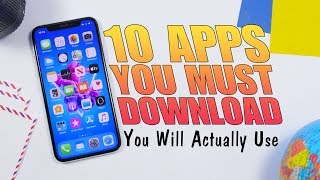 10 MUST Download Apps (That You Will Use)