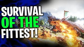 Survival Of The Fittest! -  ARK: Survival Evolved