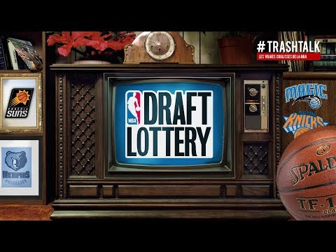 Draft Lottery 2018 : Le Live TrashTalk !