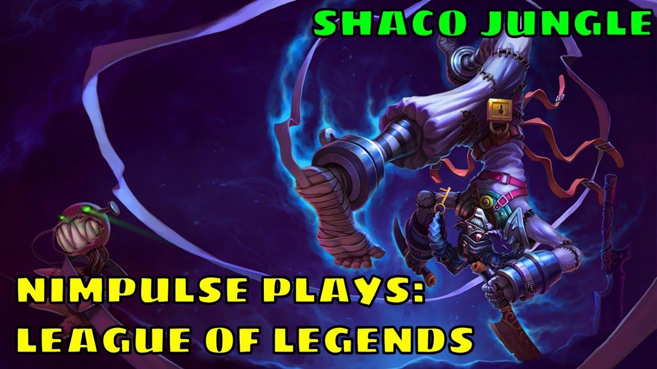 Nimpulse Plays League Of Legends The Demon Jester Shaco Jungle