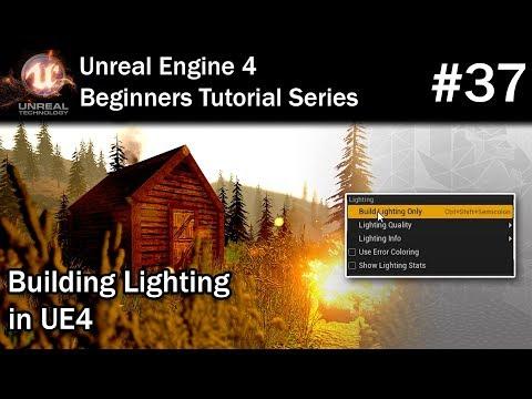 37 Building Lighting in UE4 | LIGHTING NEEDS TO BE REBUILT fix for