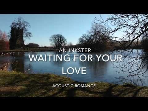 Waiting for your love - Dr. Ian Inkster