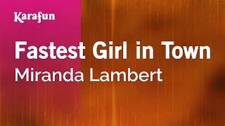 Karaoke Fastest Girl in Town - Miranda Lambert *