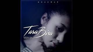 Vocalisa- TARA BISA (Audio)